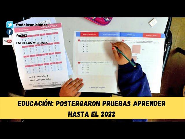 EDUCACIÓN: POSTERGARON PRUEBAS APRENDER HASTA EL 2022
